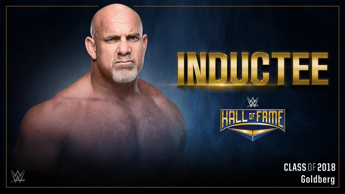 Goldberg To Headline WWE Hall of Fame Class of 2018